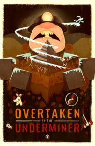 Overtaken by the Underminer - Inspired by Olly Moss: