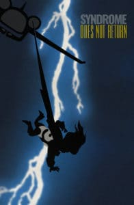 Syndrome Does Not Return - Inspired by The Dark Knight Returns: