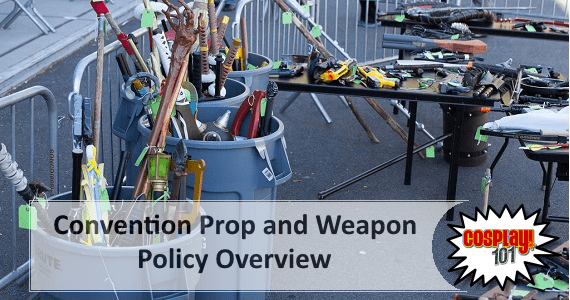 Cosplay 101 – Convention Prop and Weapon Policy Overview feature