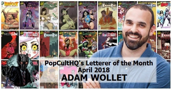 PopCultHQ's Letterer of the Month - Adam Wollet