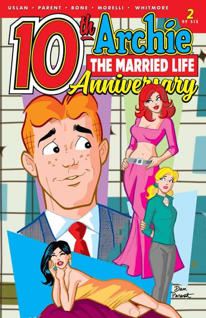 ARCHIE THE MARRIED LIFE: 10th ANNIVERSARY #2 - Main Cover by Dan Parent