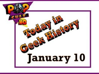 Today in Geek History - January 10