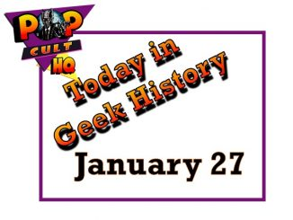 Today in Geek History - January 27