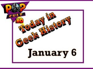 Today in Geek History - January 6