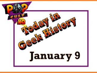 Today in Geek History - January 9