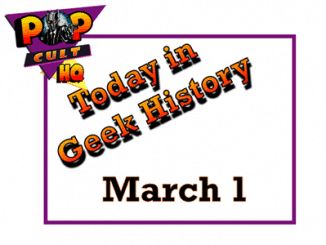 Today in Geek History - March 1