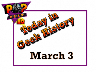 Today in Geek History - March 3