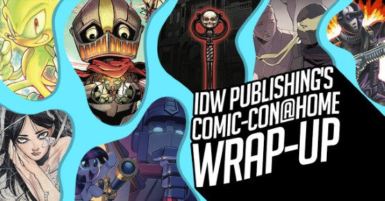 IDW Publishing's Comic-Con@Home Wrap-Up feature