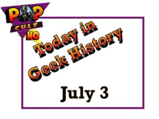 Today in Geek History - July 3