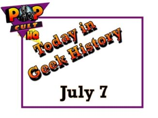 Today in Geek History - July 6