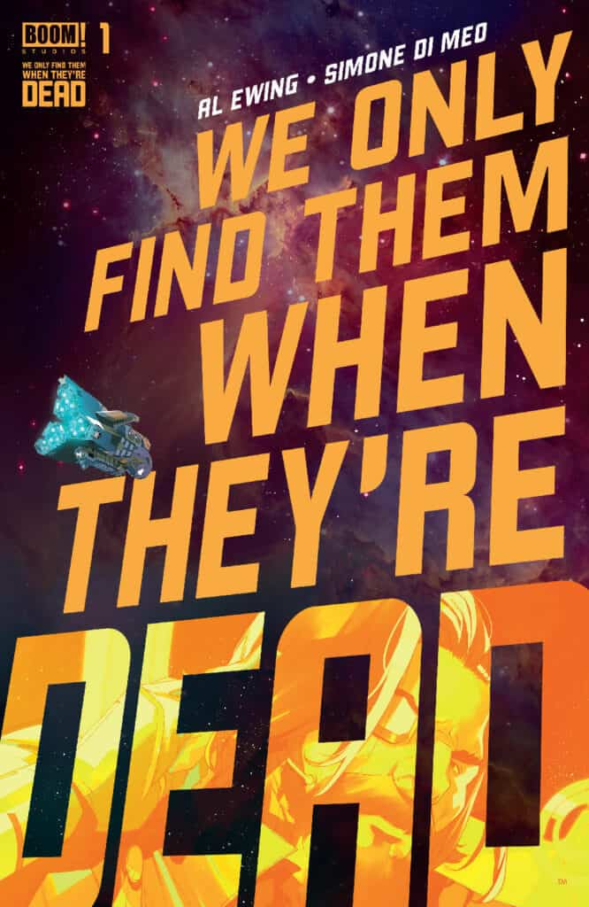 WE ONLY FIND THEM WHEN THEY'RE DEAD #1 - Main Cover