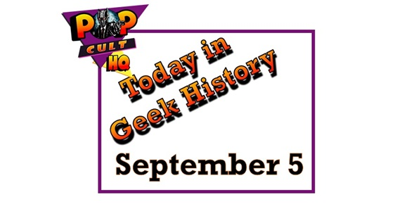 oday in Geek history - September 5