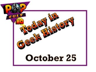 Today in Geek History - October 25