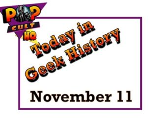 Today in Geek History - November 11