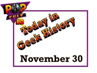 Today in Geek history - November 30