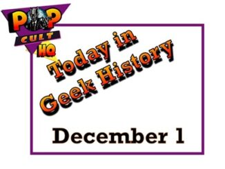 Today in Geek History - December 1