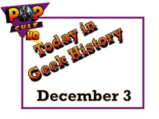 Today in Geek History - December 3