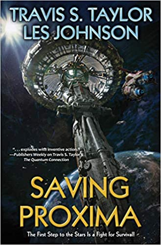 Saving Proxima by Travis S. taylor and Les Johnson